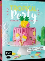 "In dem Buch ""Tropical Party – Flamingo-Torte, Ananas-Cupcakes, Watermelon-Donuts und mehr backen"", der Autorin Emma Friedrichs dreht sich alles um die tropische Themenwelt."